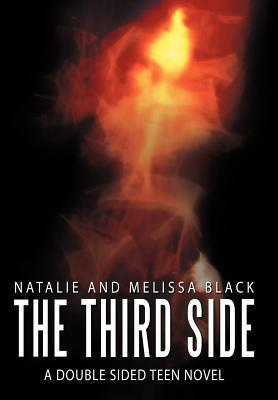 The Third Side: A Double Sided Teen Nove  by  Natalie Black