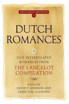 Dutch Romances III: Five Interpolated Romances from the Lancelot Compilation David F. Johnson