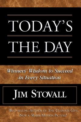 Todays the Day!  by  Jim Stovall
