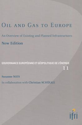 Oil and Gas to Europe: An Overview of Existing and Planned Infrastructures  by  Susanne Nies