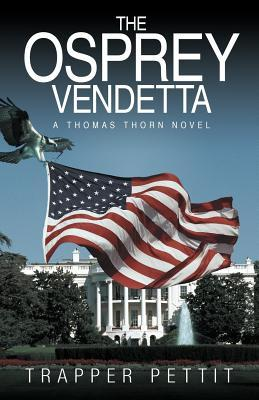 The Osprey Vendetta: A Thomas Thorn Novel Trapper Pettit