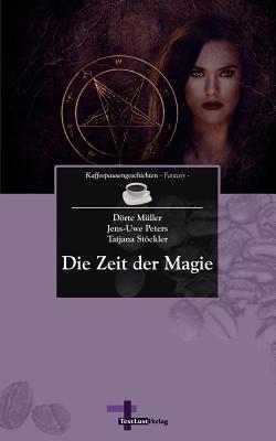 Die Zeit Der Magie  by  Dürte Müller