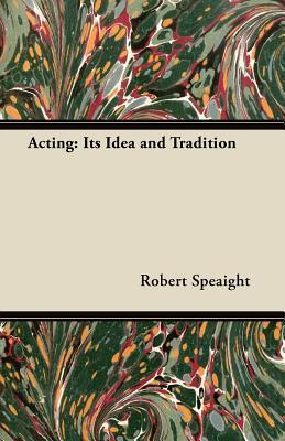 Acting: Its Idea and Tradition E. H. Lewitt