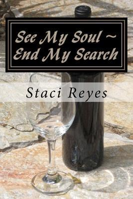 See My Soul End My Search Staci Reyes