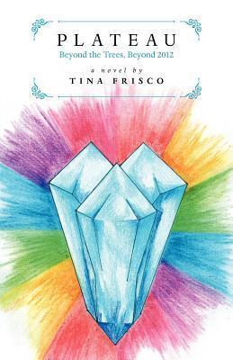 Plateau  by  Tina Frisco