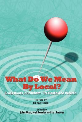 What Do We Mean  by  Local? by John Mair