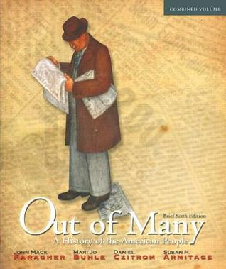 Out of Many, Brief: A History of the American People [With Access Code]  by  John Mack Faragher