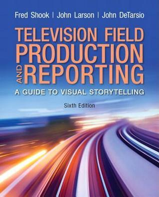 Television and Field Reporting Plus Mysearchlab with Etext -- Access Card Package Fred Shook