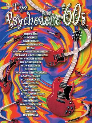The Psychedelic 60s: Guitar Songbook Edition Alfred A. Knopf Publishing Company, Inc.