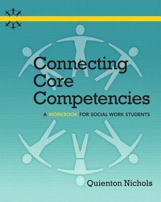 Connecting Core Competencies: A Workbook for Social Work Students Plus Mysearchlab with Etext -- Access Card Package Quienton Nichols