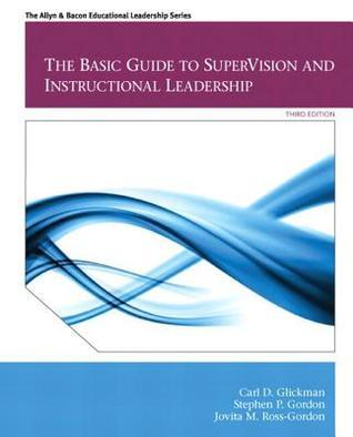 Basic Guide to Supervision and Instructional Leadership, the Plus Myedleadership Lab with Pearson Etext -- Access Card Package Carl D. Glickman
