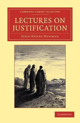 Lectures on Justification John Henry Newman
