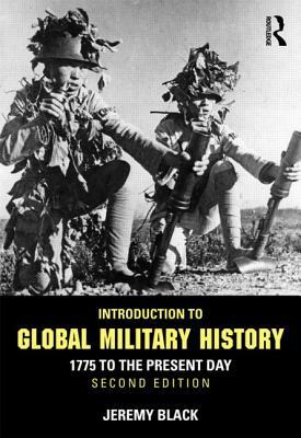 Introduction To Global Military History: 1775 To The Present Day  by  Jeremy Black