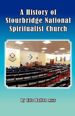 A History of Stourbridge National Spiritualist Church  by  Eric Hatton