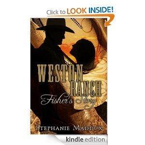 Weston Ranch, Fishers Story (Weston Ranch Series)  by  Stephanie Maddux