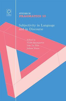 Subjectivity in Language and Discourse  by  Nicole Baumgarten