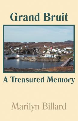 Grand Bruit: A Treasured Memory Marilyn Billard