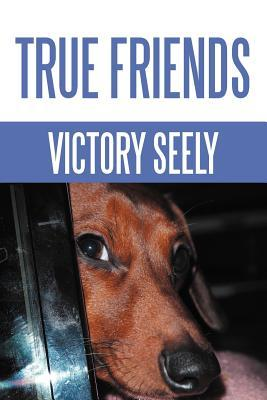 True Friends  by  Victory Seely