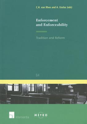 Enforcement and Enforceability: Tradition and Reform  by  C.H. Van Rhee