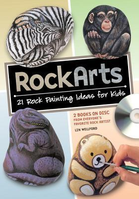 Rockarts: 21 Rock Painting Ideas for Kids  by  Lin Wellford