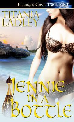 Jennie in a Bottle  by  Titania Ladley