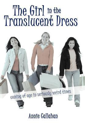 The Girl in the Translucent Dress  by  Annie Callahan