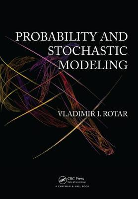 Probability and Stochastic Modeling  by  Vladimir I. Rotar
