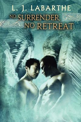 No Surrender, No Retreat (Archangel Chronicles #2)  by  L.J. LaBarthe