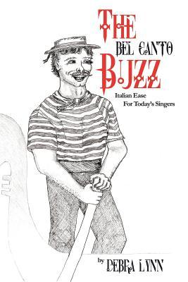 The Bel Canto Buzz  by  Debra Lynn