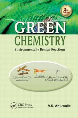 Green Chemistry: Environmentally Benign Reactions V.K. Ahluwalia
