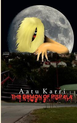 The Demon of Pispala: English edition  by  Aatu Karri