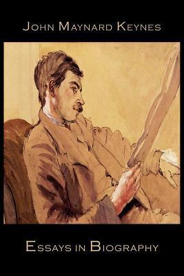 Essays in Biography John Maynard Keynes