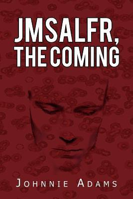 JMSALFR, The Coming Volume II  by  Johnnie Adams