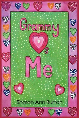 Grammy Loves Me  by  Sharon Ann Burton