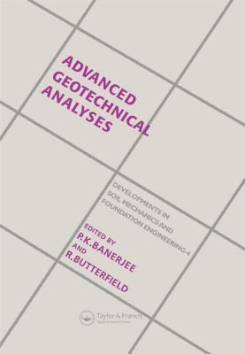 Advanced Geotechnical Analyses: Developments in Soil Mechanics and Foundation Engineering - 4  by  P.K. Banerjee