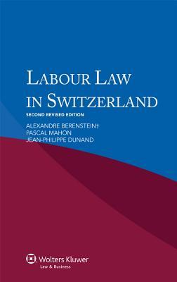 Labour Law in Switzerland Pascal Mahon