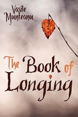 The Book of Longing  by  Vasile Munteanu