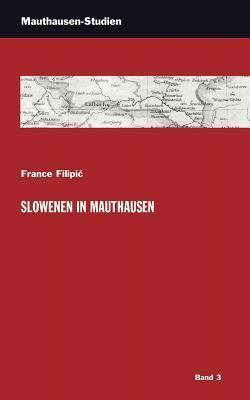 Slowenen in Mauthausen France Filipic