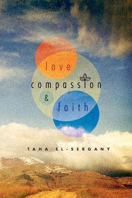 Love, Compassion and Faith  by  Taha El-Sergany