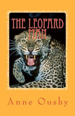 The Leopard Man  by  Anne Ousby