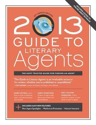 2013 Guide to Literary Agents  by  Chuck Sambuchino