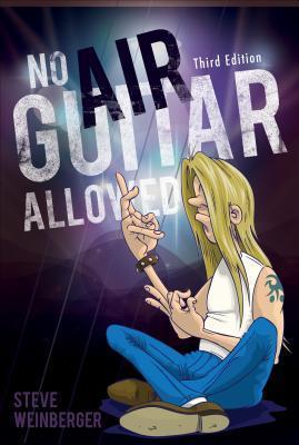 No Air Guitar Allowed  by  Steve Weinberger