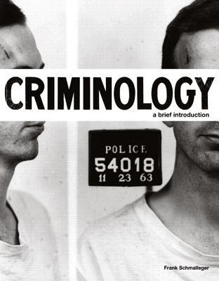 Criminology: A Brief Introduction Plus New Mycjlab with Pearson Etext -- Access Card Package  by  Frank Schmalleger