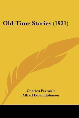 Old-Time Stories (1921)  by  Charles Perrault