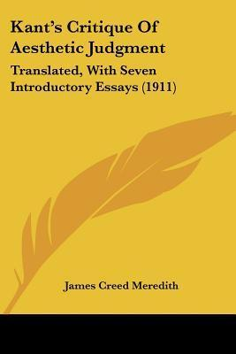 Critique of Aesthetic Judgment with Seven Introductory Essays  by  James Creed Meredith