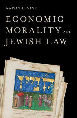 Economic Morality and Jewish Law Aaron Levine (1946-2011)