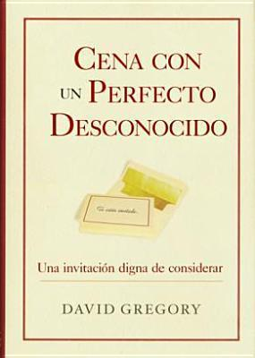 Cena Con Un Perfecto Desconocido: Dinner with a Perfect Stranger Gregory David