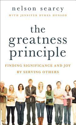 Greatness Principle: Finding Significance and Joy  by  Serving Others by Nelson Searcy