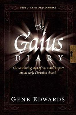 The Gaius Diary  by  Gene Edwards
