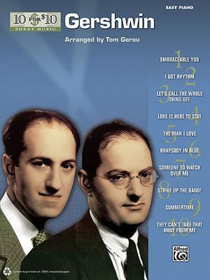 10 for 10 Sheet Music - Gershwin: 10 for 10 Sheet Music Series  by  George Gershwin